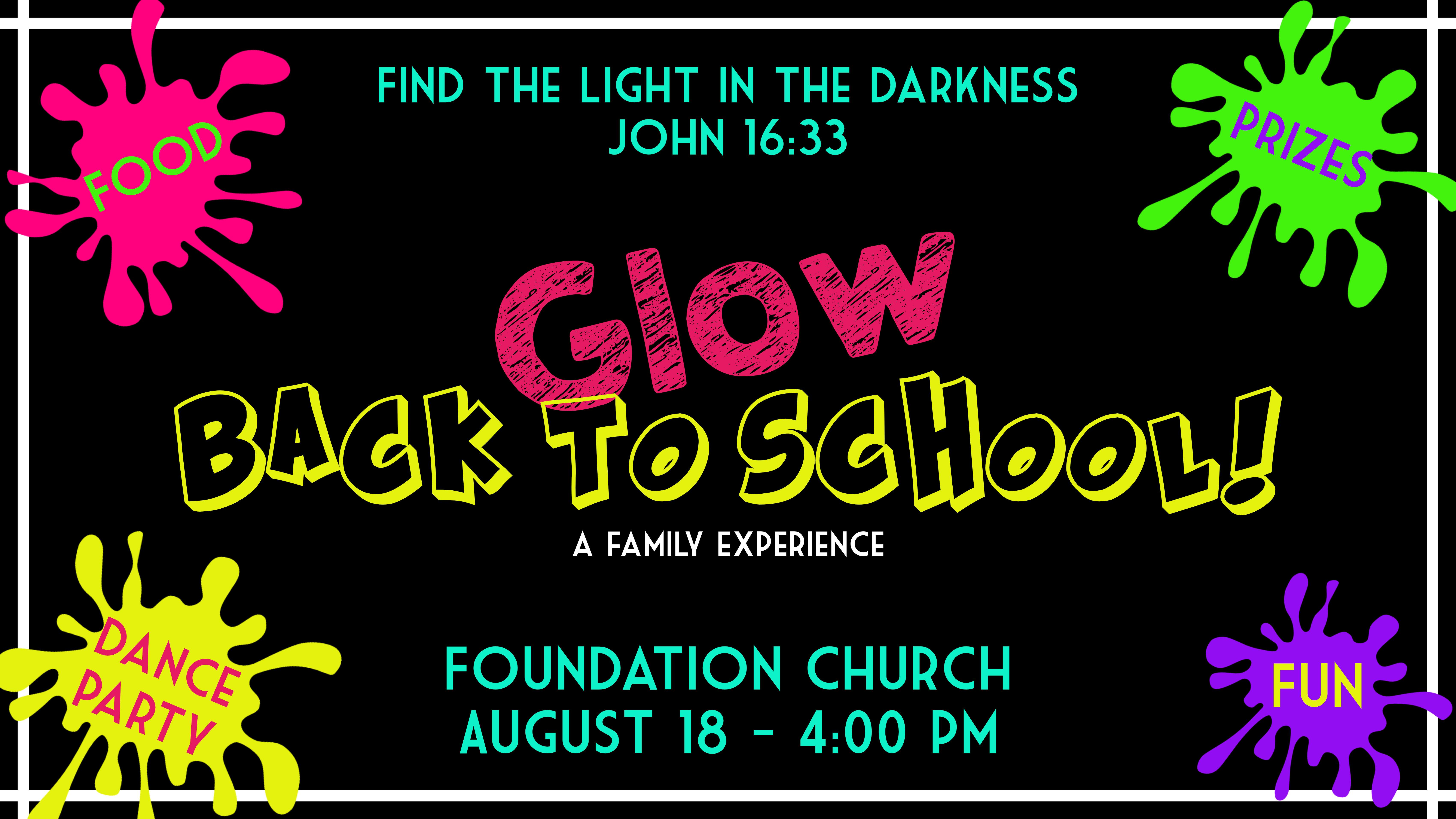 Foundation Church Glow Back To School