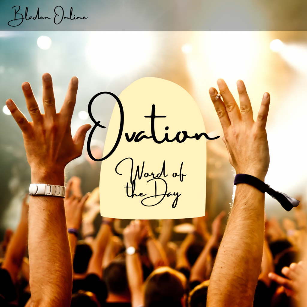 Word of the Day: Ovation